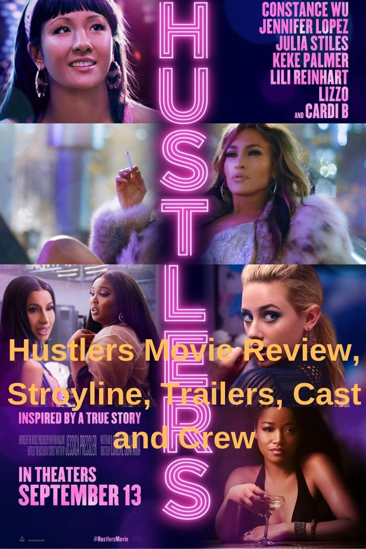 Hustlers Movie Review, Stroyline, Trailers, Cast and Crew