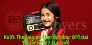 Kulfi: The Singing Star October Official Teasers 2019 Star life