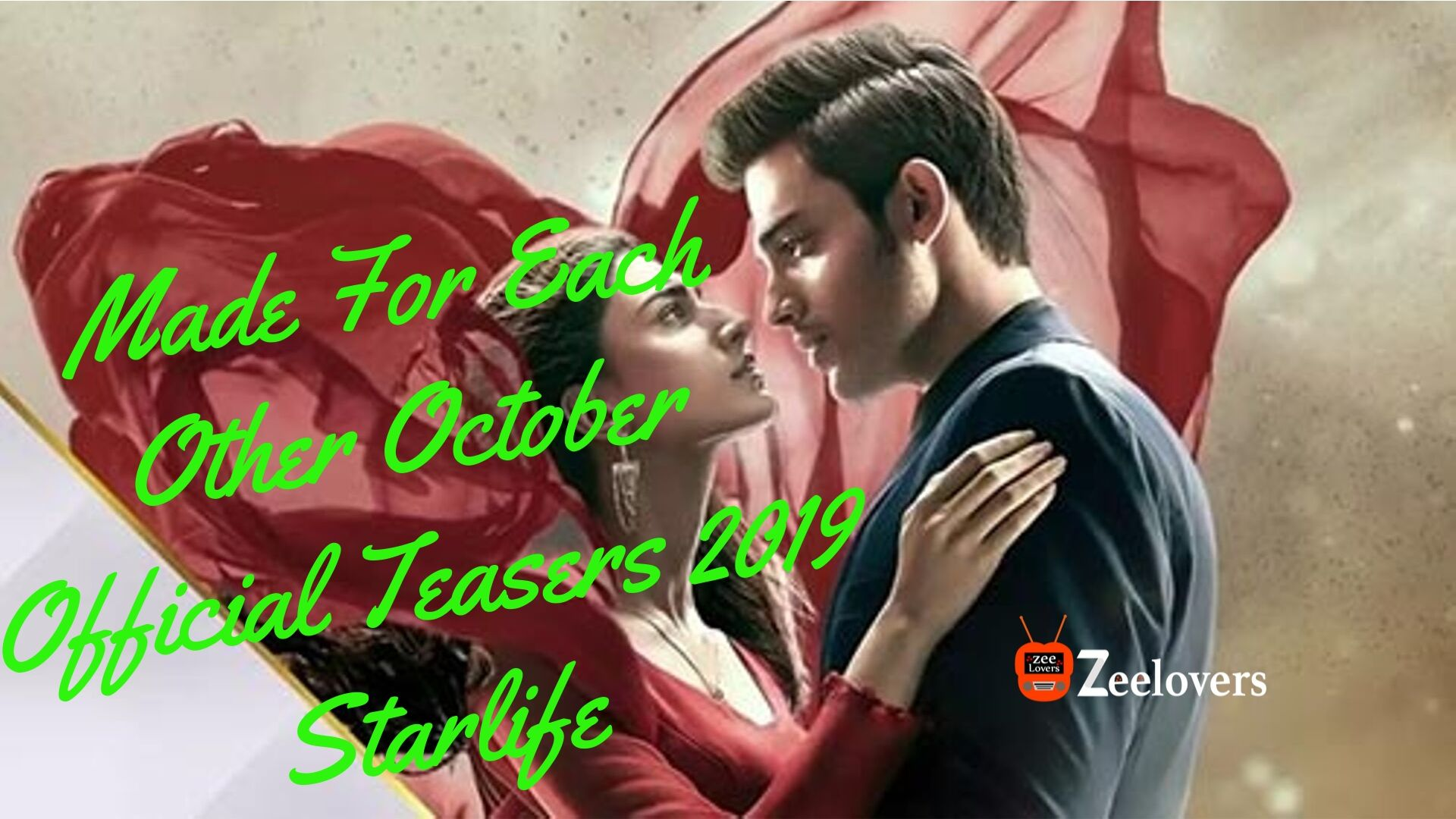 Made For Each Other October Official Teasers 2019 Starlife (1)