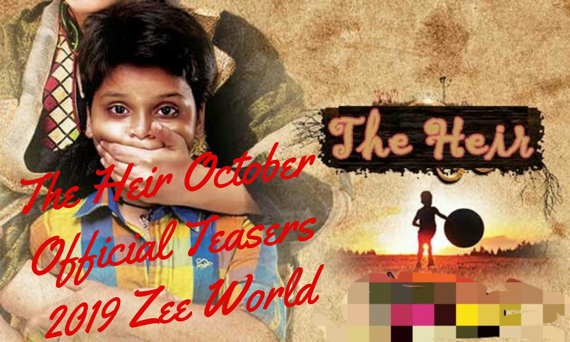 The Heir October Official Teasers 2019 Zee World