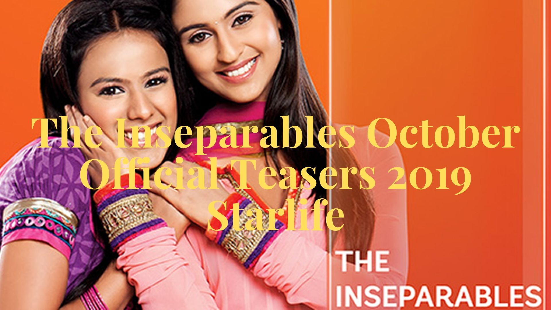 The Inseparables October Official Teasers 2019 Starlife