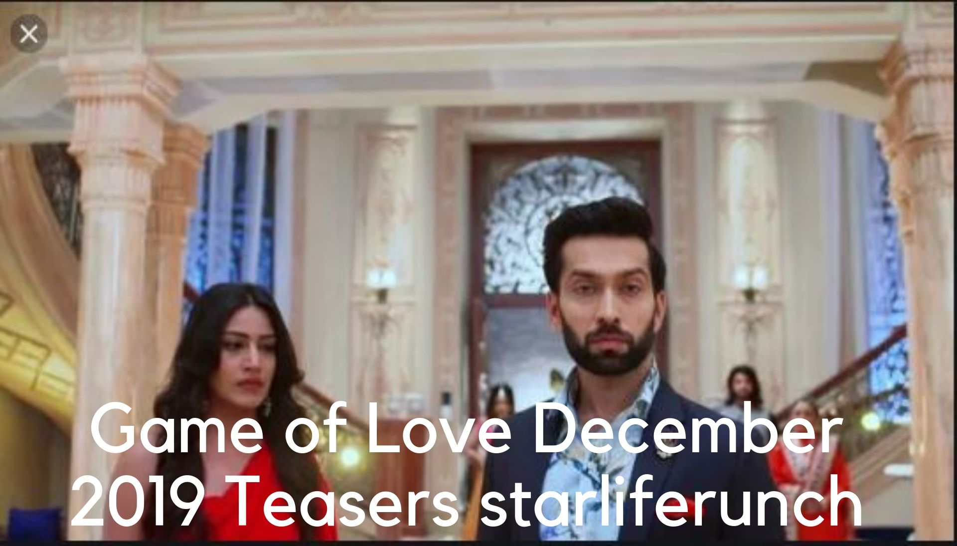 Game of Love December 2019 Official Teasers starlife