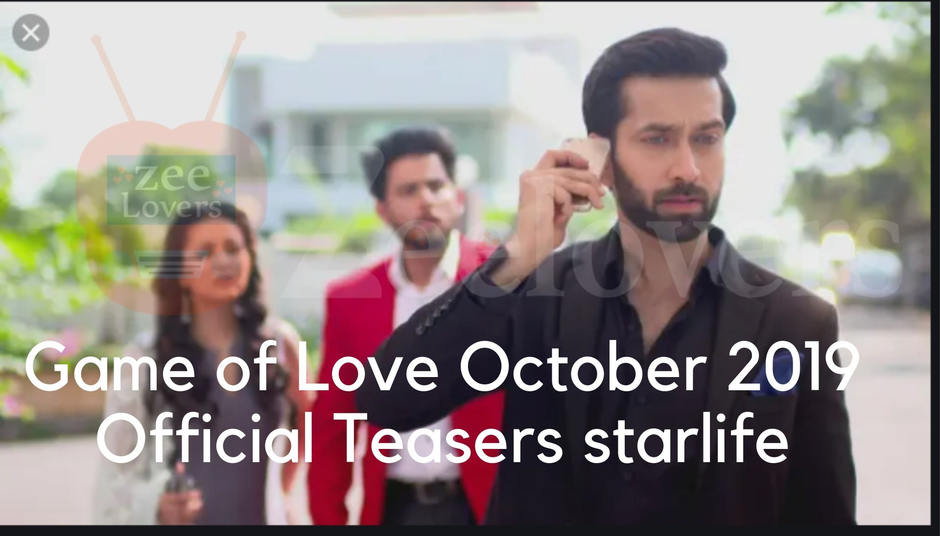 Game of Love October 2019 Official Teasers starlife