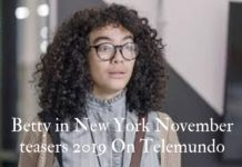 Betty in New York November teasers 2019 On Telemundo