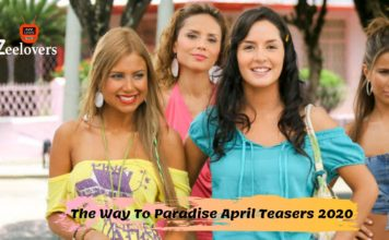 The Way To Paradise April Teasers 2020