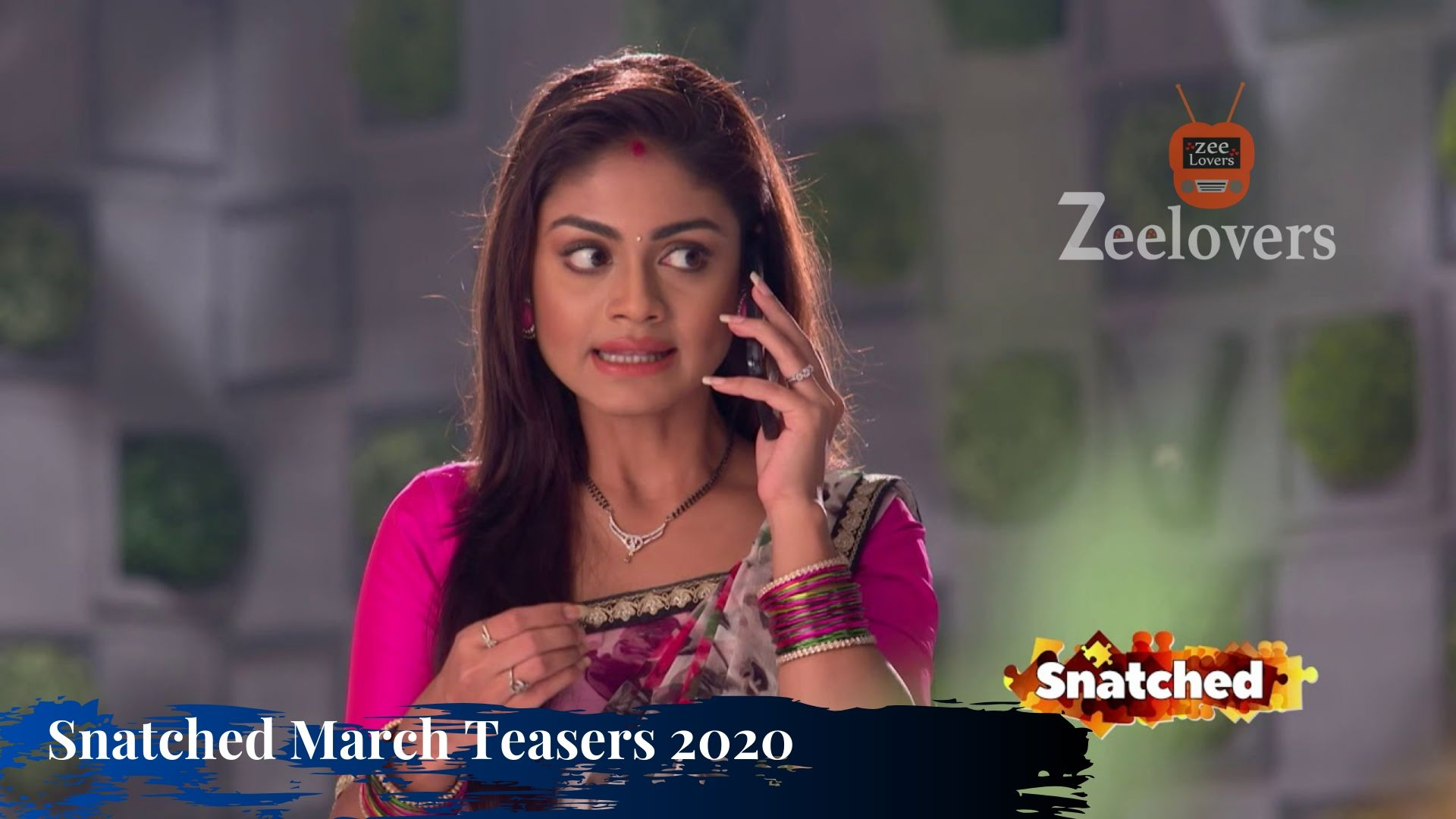 Snatched March Teasers 2020 Zee world