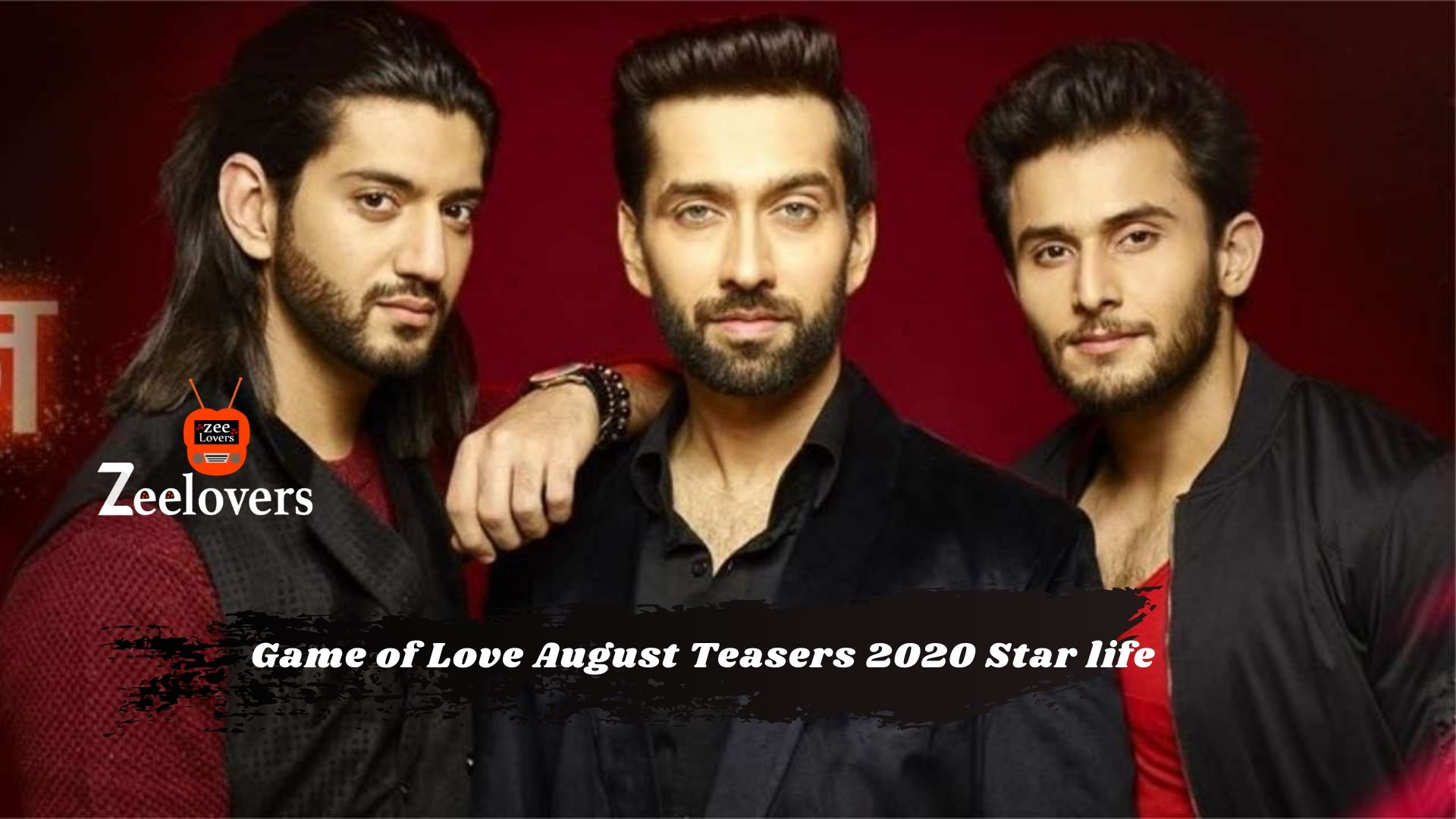 Game of Love August Teasers 2020 Star life
