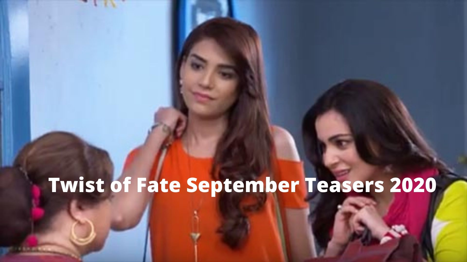 Twist of Fate september Teasers 2020