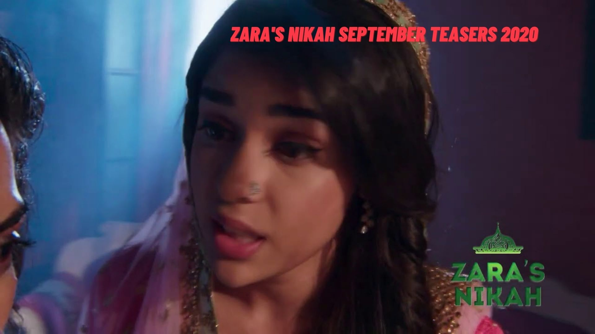 Zara's Nikah September Teasers 2020