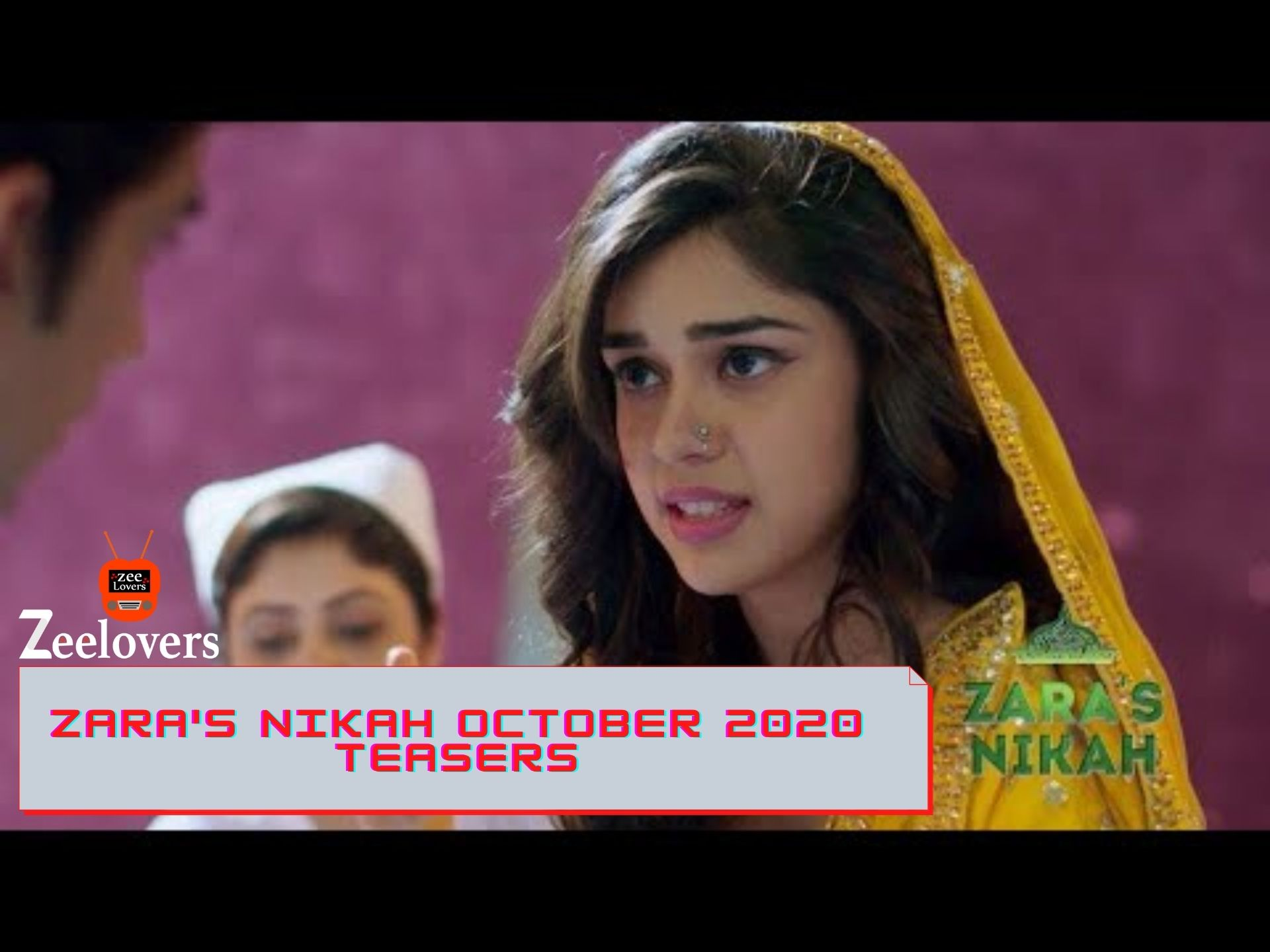 Zara's Nikah October 2020 Teasers