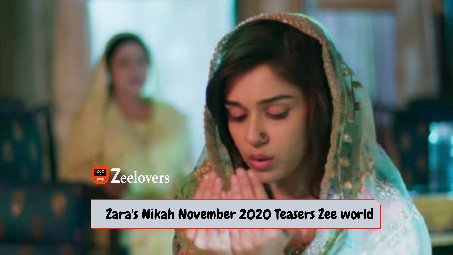 Zara's Nikah November 2020 Teasers Zee world