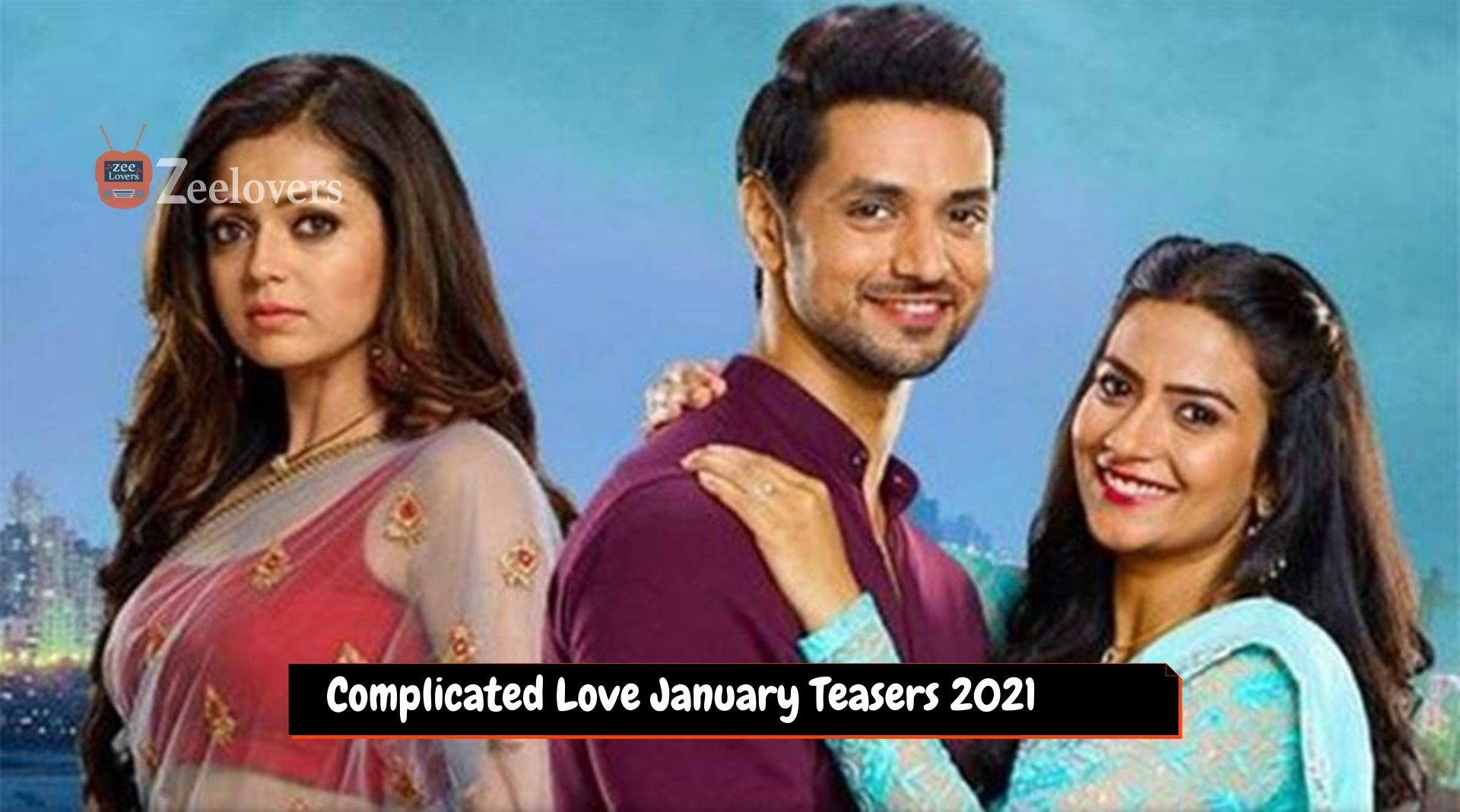 Complicated Love January Teasers 2021