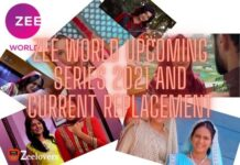 Zee World upcoming Series 2021 and Current Replacement