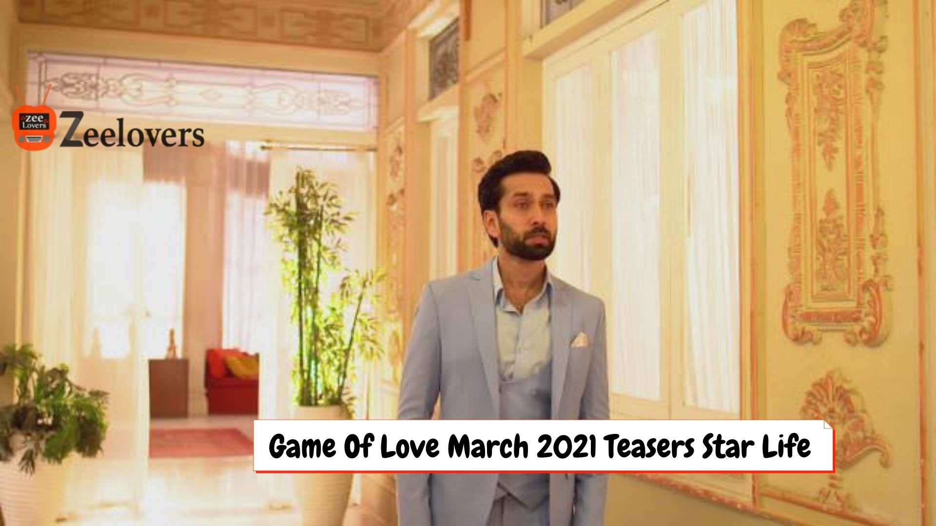 Game Of Love March 2021 Teasers Star Life