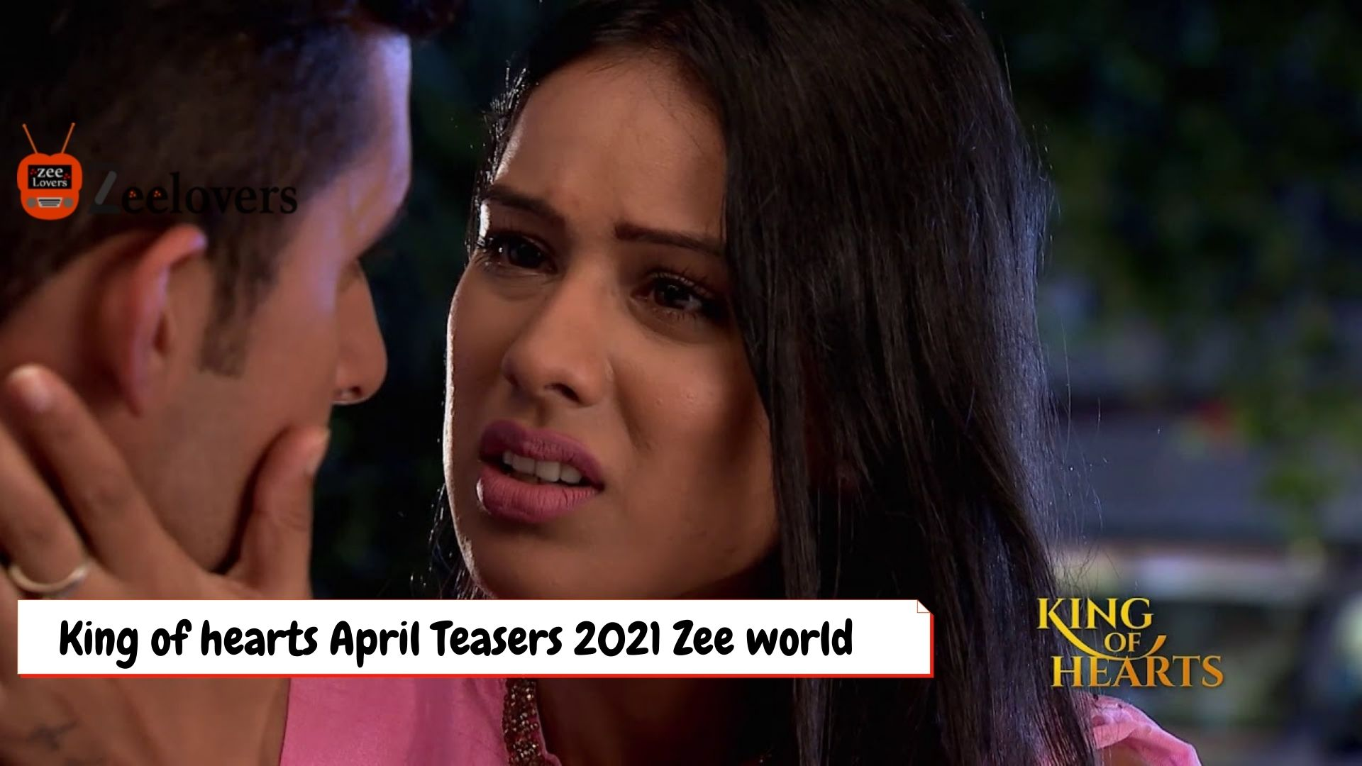 King of Hearts March Teasers 2021