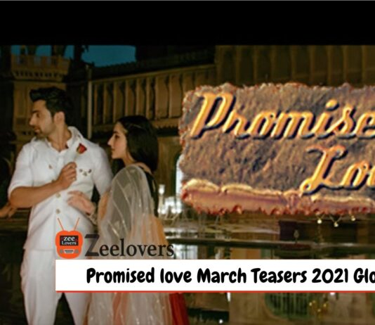 Promised love March Teasers 2021 Glow Tv