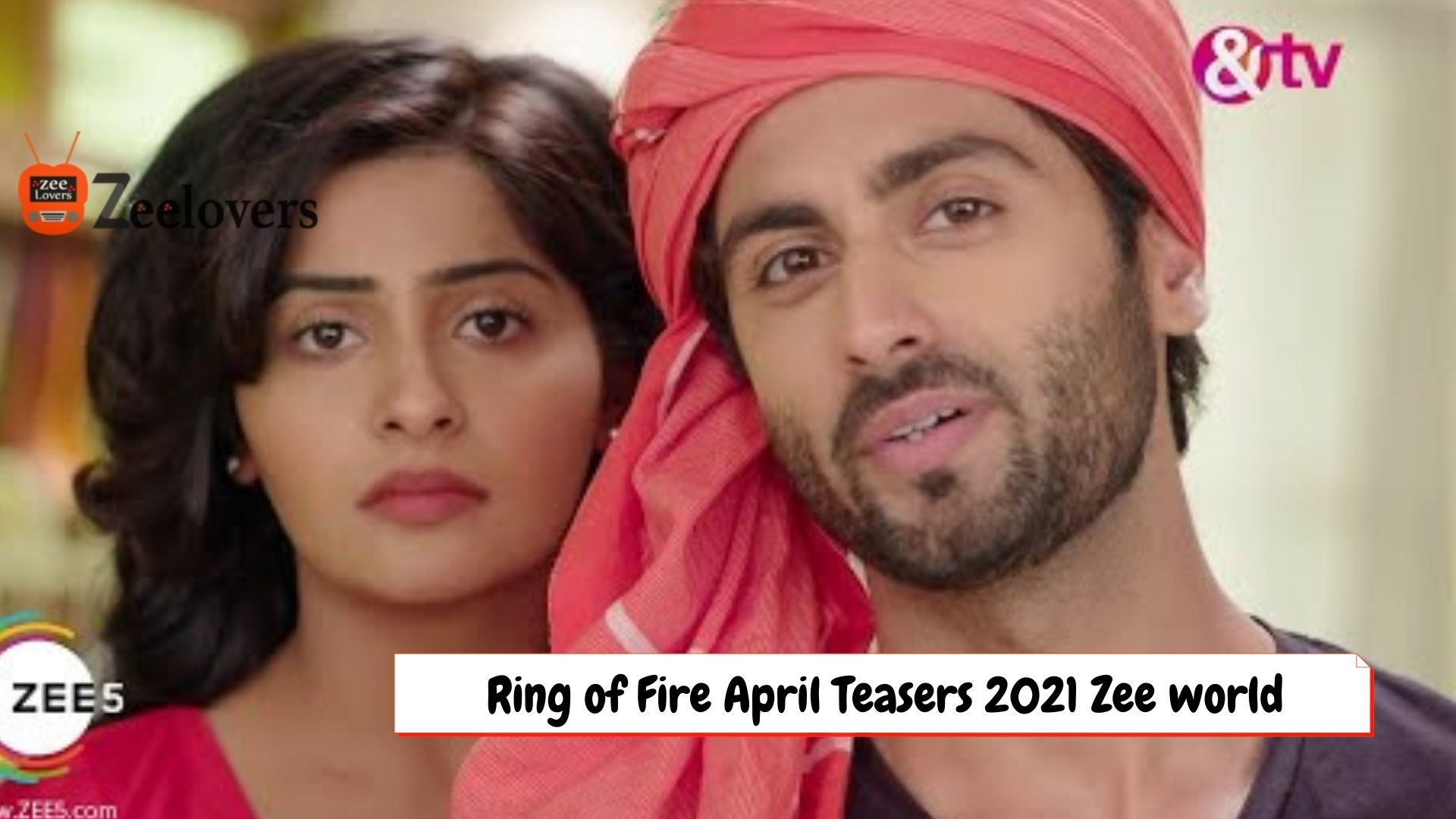 Ring of Fire April Teasers 2021 Zee world