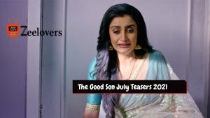 The Good Son July Teasers 2021