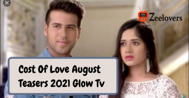Cost Of Love August Teasers 2021 Glow Tv