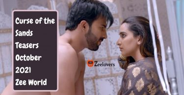 Curse of the Sands Teasers October 2021 Zee World