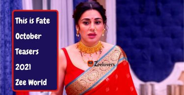 This is Fate October Teasers 2021 Zee World